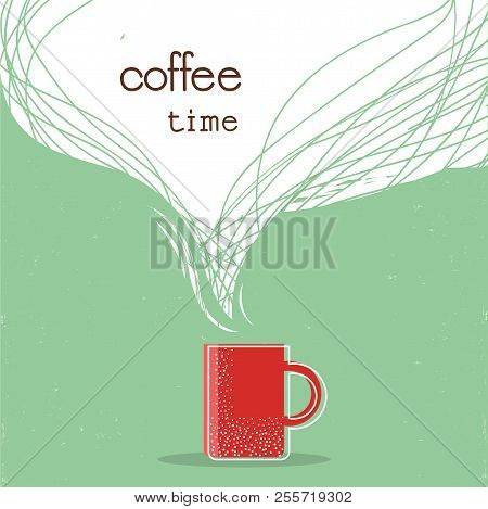Coffee Time Poster.cup Of Coffee Illustration With Space