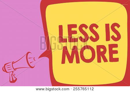 Handwriting Text Writing Less Is More. Concept Meaning Minimalist Approach To Artistic Matter Is Mor
