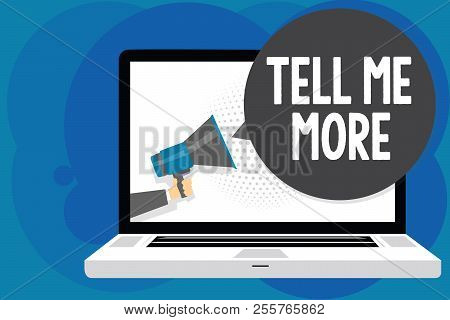 Writing Note Showing Tell Me More. Business Photo Showcasing A Call To Start A Conversation Sharing