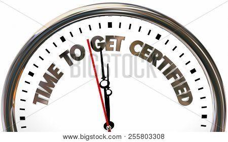 Time to Get Certified Certification License Clock 3d Illustration