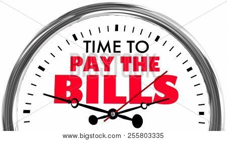 Time to Pay the Bills Payment Due Clock Words 3d Illustration