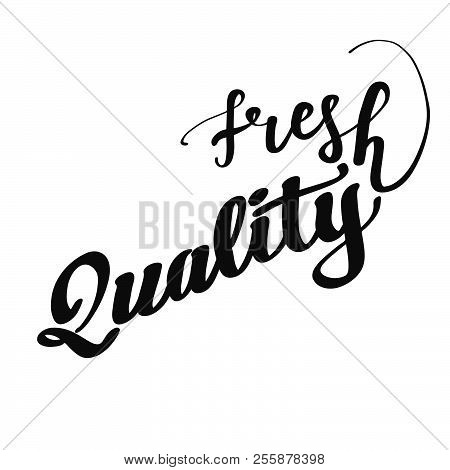 Fresh Quality Lettering. Nice Calligraphic Artwork For Greeting Cards, Poster Pints Or Wall Art. Han
