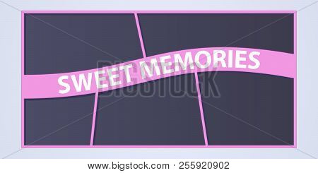 Collage Of Photo Frames Vector Illustration, Background. Sign Sweet Memories And Collection Of Photo