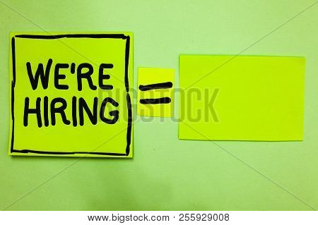 Word Writing Text We Re Are Hiring. Business Concept For Advertising Employment Workforce Placement