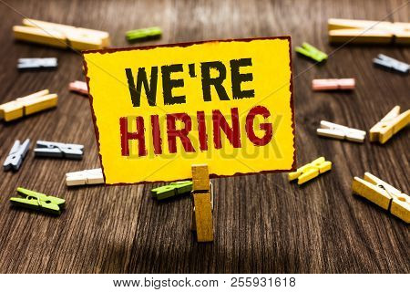 Handwriting Text Writing We Re Are Hiring. Concept Meaning Advertising Employment Workforce Placemen
