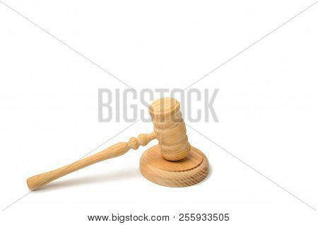 A Judge Hammer On A White Background. Court And Judgment. Justice And Legality. Legislators, Public