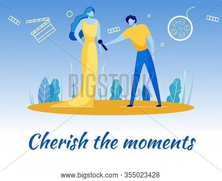 Cherish The Moments Inspirational Slogan And Famous Beautiful Talented Actress, Movie Star. Fame, Su