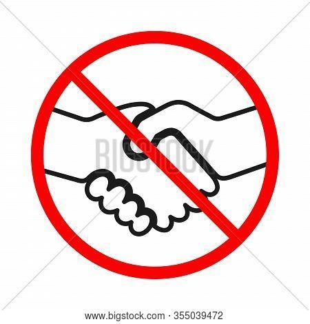 Handshake Ban. Stop Handshake. Handshake Forbidden Vector Sign. No Handshake Icon Isolated.