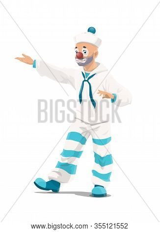 Circus Cartoon Clown Sailor Vector Chapiteau Performer. Carnival Show Joker Or Comedian Cartoon Clow