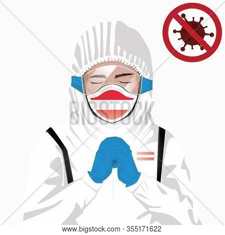 Covid-19 Or Coronavirus Concept. Austrian Medical Staff Wearing Mask In Protective Clothing And Pray