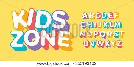 3d Letter Set For Kids Zone. Font For Children Birthday Party, Festive, Kids Logo Or Colorful Funny