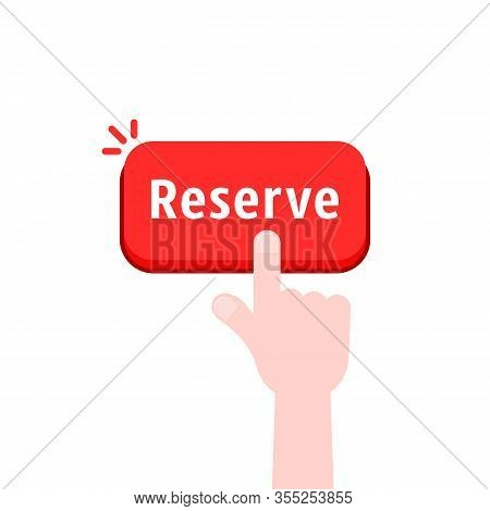 Hand Push On Red Reserve Button. Flat Style Trend Modern Simple Logotype Graphic Design Isolated On