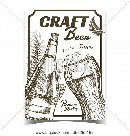 Craft Beer Alcohol Drink Advertising Poster Vector. Glass Cup With Alcoholic Brewery Foamy Beer, Bot