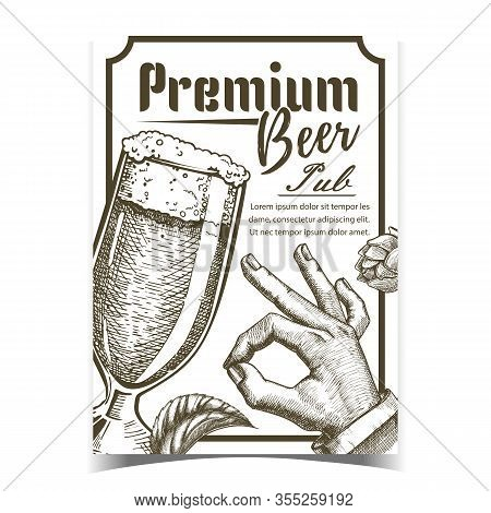Premium Beer Pub Tavern Advertising Poster Vector. Foamy Beer Glass Brewery. Full Cup With Ice Alcoh