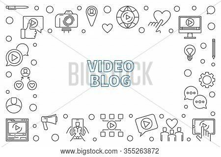 Video Blog Vector Concept Outline Illustration Or Horizontal Frame