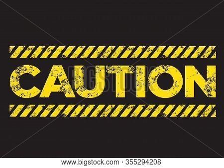 Caution Danger Sign. Broken Yellow Font Text. Concept Of Hazard Danger. Vector Illustration In Flat