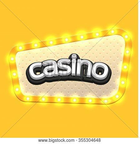 Casino Retro Light Sign For Game, Poster, Flyer, Billboard, Web Sites, Gambling Club. Banner Billboa
