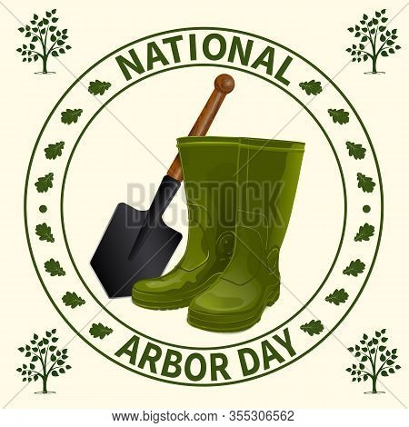 National Arbor Day. Rubber Boots And A Shovel On A Background Of Symbolic Printing. Forest Restorati