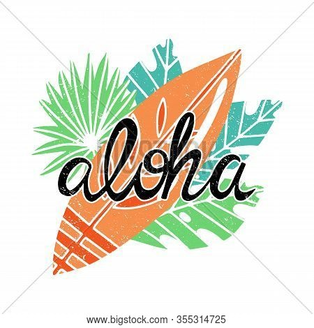 Colorful And Fun Summer Banner And Card Design. Aloha Hand Drawn Lettering, Surf Board And Various P