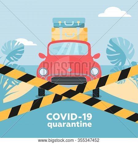 Coronavirus Quarantine - Travel Cancellations. Novel Corona Virus Disease Covid-19, 2019-ncov, Mers-