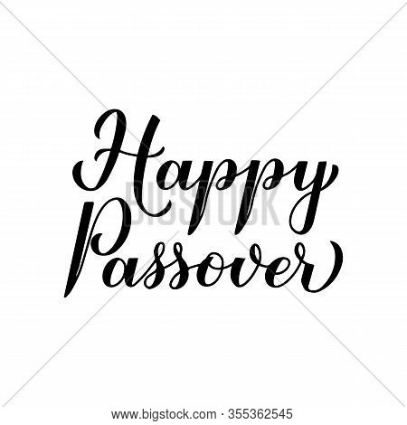 Happy Passover Calligraphy Hand Lettering Isolated On White. Jewish Holiday Easter. Easy To Edit Vec