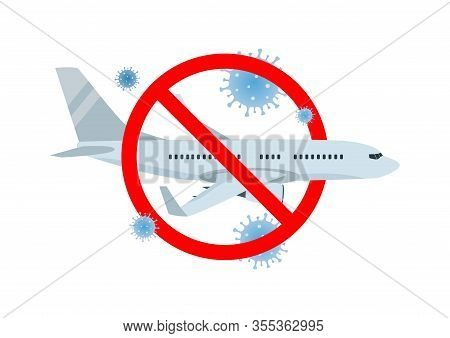 Vector Illustration Of Forbidden Sign, Airplane And Coronavirus 2019-ncov Icon Isolated On White Bac