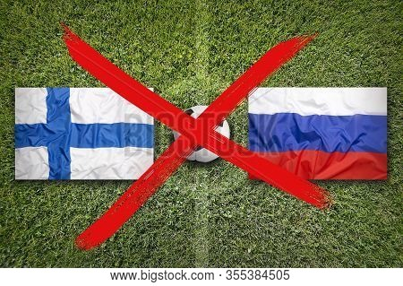 Canceled Soccer Game, Finland Vs. Russia Flags On Soccer Field