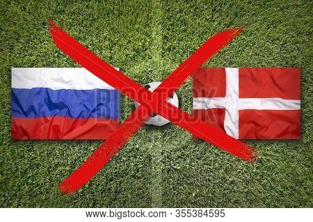 Canceled Soccer Game, Russia Vs. Denmark Flags On Soccer Field