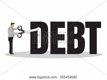 Businessman Use Scissors To Cut Away His Debt. Concept Of Debt Management Or Corporate Accomplishmen
