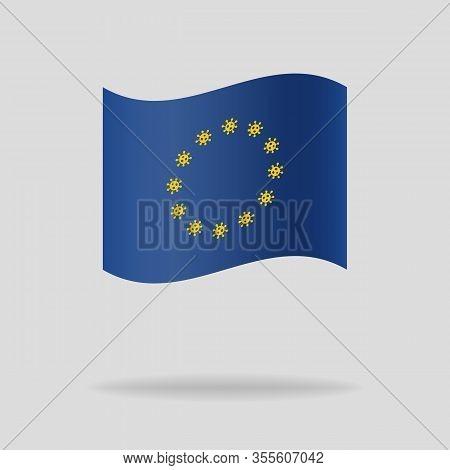 The Eu Flag With The Novel Coronavirus Outbreak Covid-19 2019-ncov Sign.
