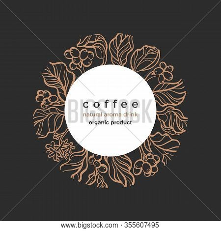 Coffee Plant. Vector Symbol In Circle. Botanical Tree, Branch, Flower, Bean, Berry Plantation. Art H