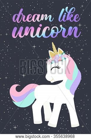 Cute Magical Unicorn. Handwritten Lettering Unicorn Be Like Unicorn. Unicorn Party, Birthday. Hand D