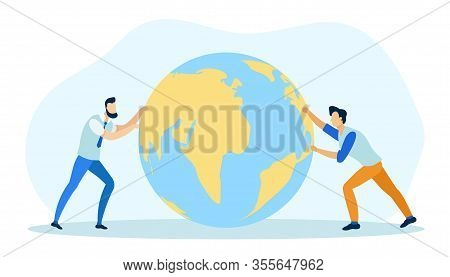 Global Business Concept Flat Cartoon Vector Illustration. Two Businessmen Work Hard To Push Earth. I