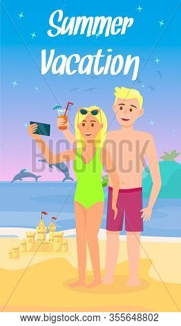 Summer Vacation Vertical Banner. Young Handsome Blonde Man And Lovely Woman In Swimsuit Drink Cockta
