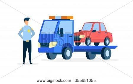 Carrier Evacuating Sedan Flat Vector Illustration. Police Officer In Uniform Cartoon Character. Law