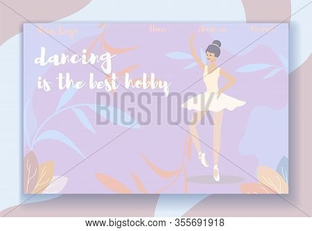 Dancing Is The Best Hobby Horizontal Banner. Beautiful Girl Ballerina In White Pointe Shoes And Tutu