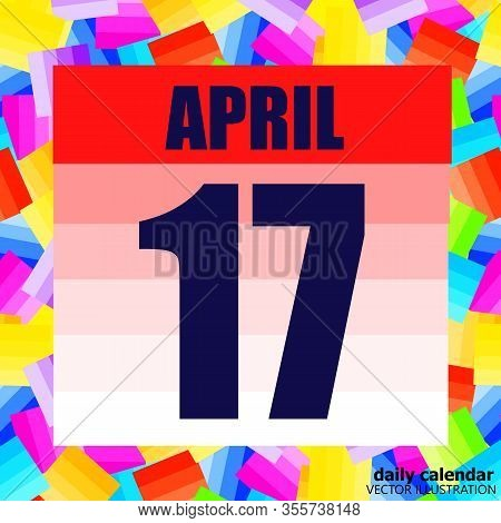 April 17 Icon. For Planning Important Day. Banner For Holidays And Special Days. Seventeenth Of Apri
