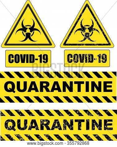 Sign Of Biological Hazard. Covid-19. Quarantine. Pandemic Novel Coronavirus Outbreak Covid-19 2019-n