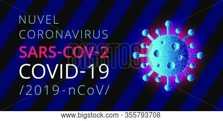 Nuvel Coronavirus, Sars-cov-2, Covid-19, 2019-ncov. Informative Poster. Coronavirus Cell On Blue Str