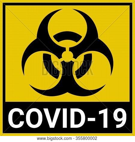 The Biohazard Sign Warns Of The Covid-19 Coronavirus. Designation Of Quarantine Zones For Patients I