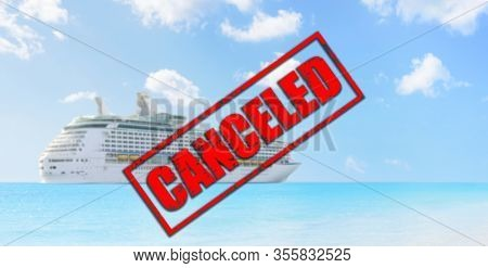 Cruise ship travel holidays canceled because of coronavirus or other reason. Crisis in the cruise industry due to corona virus covid-19 or other reason. Canceled red stamp text on cruise ship.