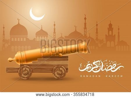 Ramadan Kareem Celebration. Ancient Cannon On Dusk Background With Cityscape Silhouette With Mosque