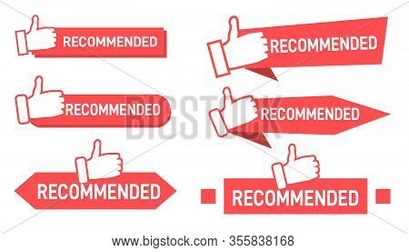 Set Red Banner Recommended With Thumbs Up. Recommend Badges Creative Vector Templates Set. Best Prod