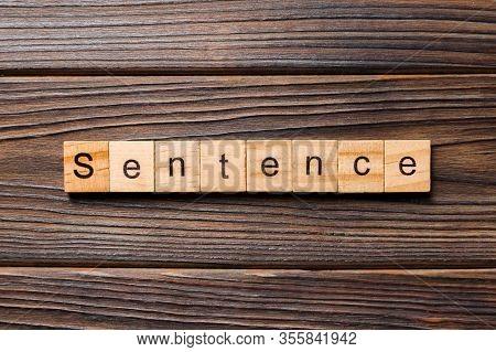 Sentence Word Written On Wood Block. Sentence Text On Table, Concept