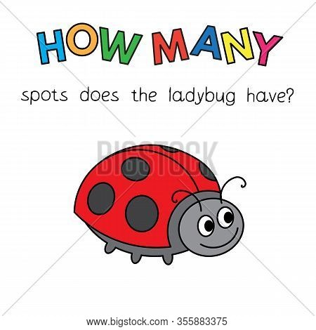 Cartoon Ladybug Counting Game. Vector Illustration For Children Education. How Many Spots Does The L