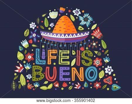 Life Is Bueno. Vector Cinco De Mayo Holiday Floral Card. Greeting Spring Color Lettering Illustratio