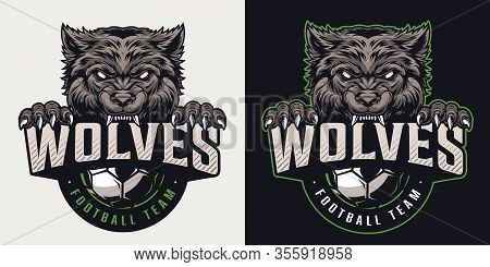 Vintage Football Team Colorful Logo With Soccer Ball And Angry Wolf Holding Wolves Inscription Isola