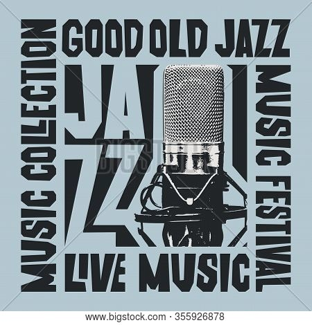 Vector Poster For A Jazz Music Concert Or Festival With A Microphone And Decorative Lettering. Good