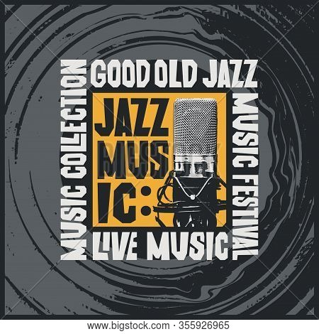 Vector Jazz Music Poster With A Microphone And Decorative Lettering On The Background Of Vinyl Recor