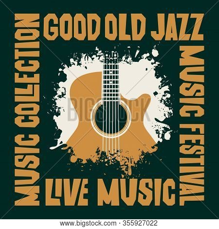Vector Poster For A Jazz Music Concert Or Festival With A Guitar And Decorative Lettering. Good Old